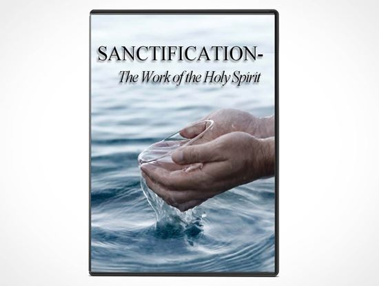 Sanctification - The work of the Holy Spirit