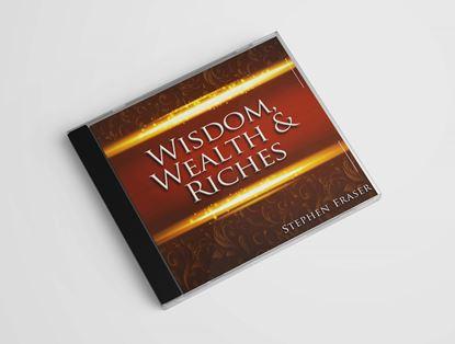 Wisdom, Wealth & Riches
