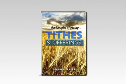The Benefits of Giving Tithes & Offerings